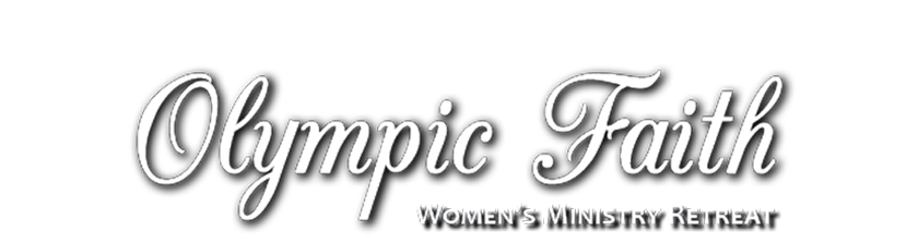 Olympic Faith Women's Ministry Retreat