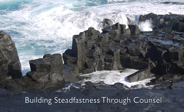 Building Steadfastness Through Counsel